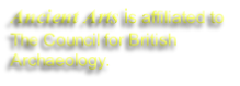 Ancient Arts is affiliated to The Council for British Archaeology.