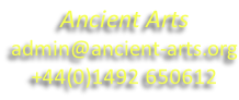 Ancient Arts admin@ancient-arts.org +44(0)1492 650612